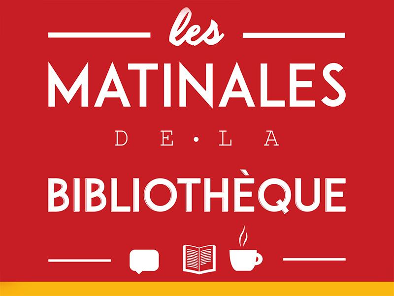 Les Matinales de la Bibliothèque #14
